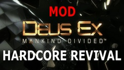 The Hardcore Revival Mod for the game Deus Ex Mankind Divided on PC.